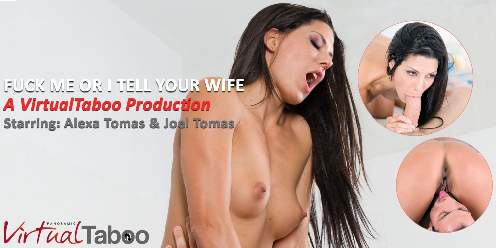 Fuck Me, or I Tell Your Wife VR Porn